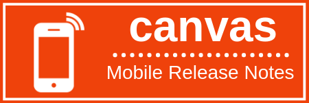 Canvas Mobile Release Notes