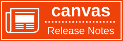 Canvas Release Notes